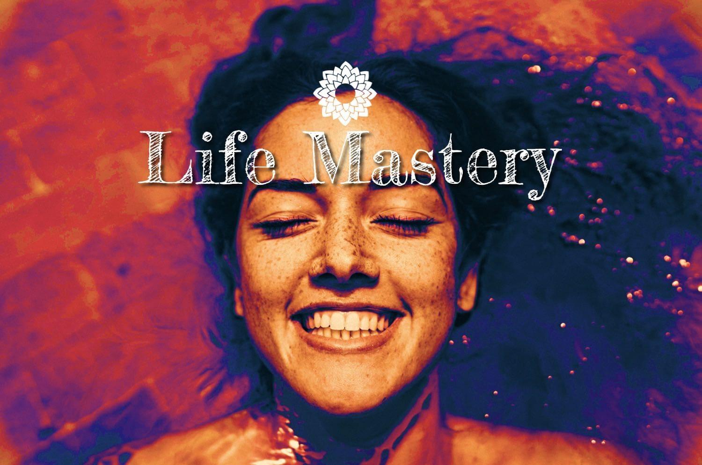 Life Mastery so