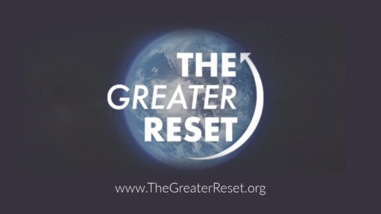 The 'Greater Reset'. Our World. Our Way. nw